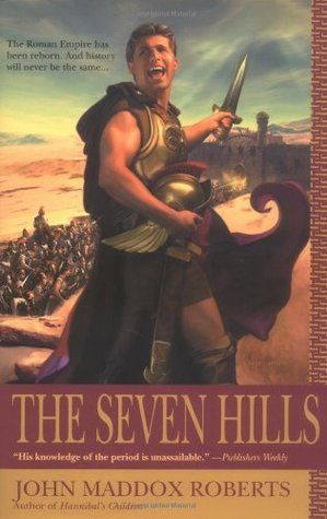 The Seven Hills (2005) by John Maddox Roberts