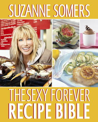 The Sexy Forever Recipe Bible (2011)