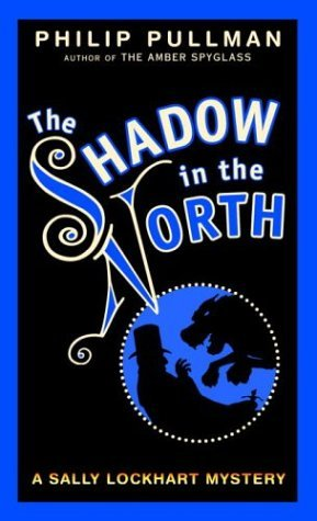 The Shadow in the North (1989) by Philip Pullman