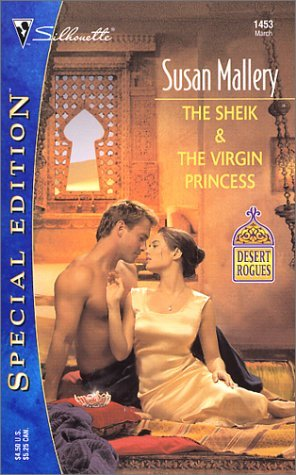 The Sheik and the Virgin Princess (Desert Rogues, #5) (2002) by Susan Mallery