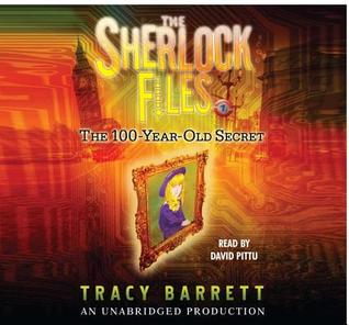 The Sherlock Files--the 100 Year Old Secret, 3 Cds [Unabridged Library Edition]