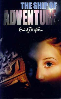 The Ship of Adventure (2000) by Enid Blyton