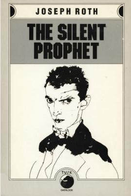 The Silent Prophet (2003) by Joseph Roth