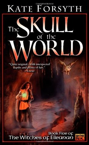 The Skull of the World (2002) by Kate Forsyth