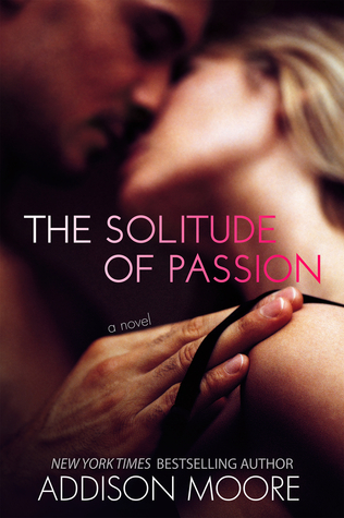 The Solitude of Passion (2013) by Addison Moore