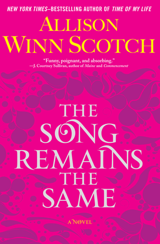 The Song Remains the Same (2012) by Allison Winn Scotch