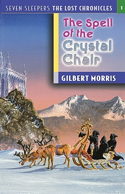 The Spell of the Crystal Chair (2000) by Gilbert L. Morris