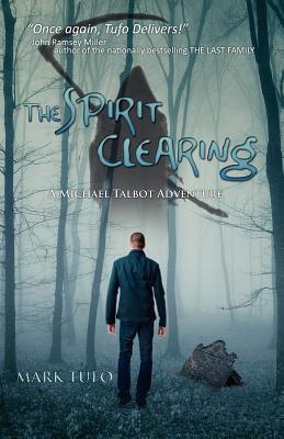 The Spirit Clearing (2012) by Mark Tufo