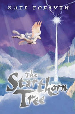 The Starthorn Tree (2005) by Kate Forsyth