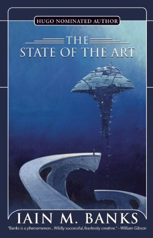 The State of the Art (2007) by Iain M. Banks