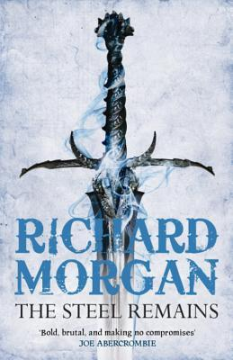 The Steel Remains (2009) by Richard K. Morgan