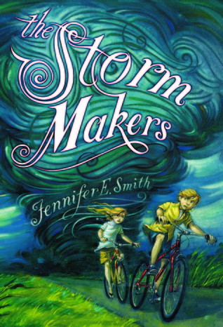 The Storm Makers (2012) by Jennifer E. Smith