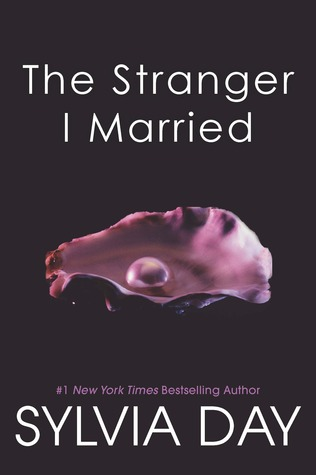 The Stranger I Married (2012) by Sylvia Day