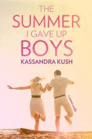 The Summer I Gave Up Boys (2013)