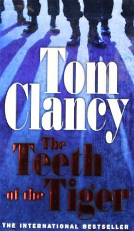 The Teeth of the Tiger (2004) by Tom Clancy