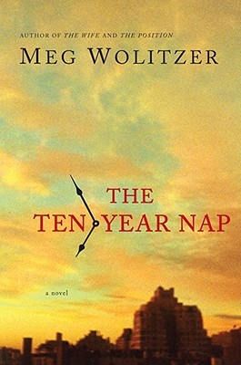 The Ten-Year Nap (2008) by Meg Wolitzer