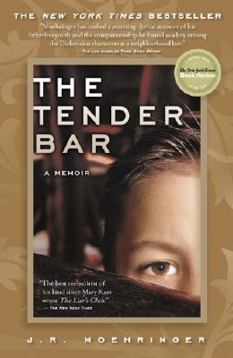 The Tender Bar (2006) by J.R. Moehringer