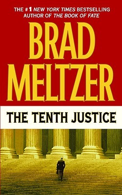 The Tenth Justice (2008) by Brad Meltzer