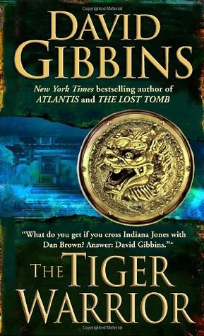 The Tiger Warrior (2009) by David Gibbins