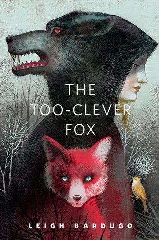 The Too-Clever Fox (2013) by Leigh Bardugo