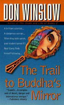 The Trail to Buddha's Mirror (1997) by Don Winslow