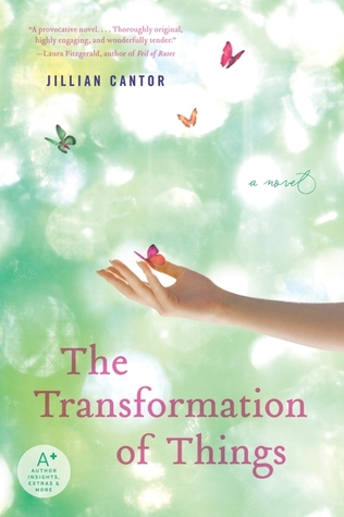 The Transformation of Things: A Novel (2010) by Jillian Cantor