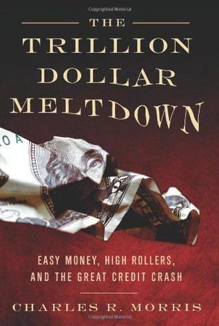 The Trillion Dollar Meltdown: Easy Money, High Rollers, and the Great Credit Crash (2008)