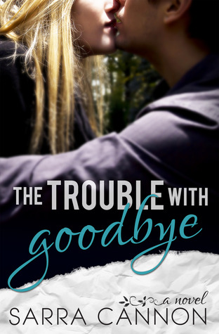 The Trouble with Goodbye (2013) by Sarra Cannon