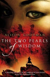 The Two Pearls Of Wisdom (2009) by Alison Goodman
