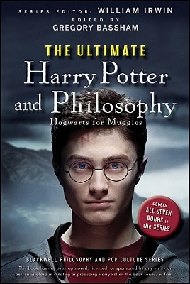 The Ultimate Harry Potter and Philosophy: Hogwarts for Muggles (2010) by Gregory Bassham
