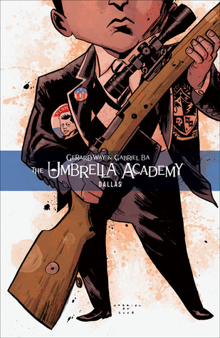 The Umbrella Academy, Vol. 2: Dallas (2009) by Gerard Way
