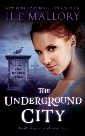 The Underground City, Book 2 of the Lily Harper Series (2014) by H.P. Mallory