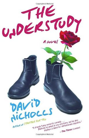 The Understudy (2007) by David Nicholls