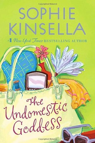 The Undomestic Goddess (2006) by Sophie Kinsella