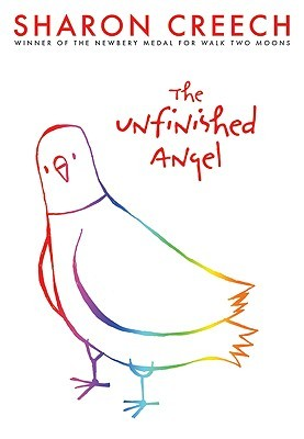 The Unfinished Angel (2009) by Sharon Creech