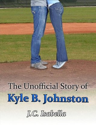 The Unofficial Story of Kyle B. Johnston (The Unofficial Series) (2000) by J.C. Isabella