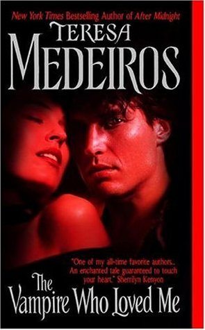 The Vampire Who Loved Me (2006) by Teresa Medeiros