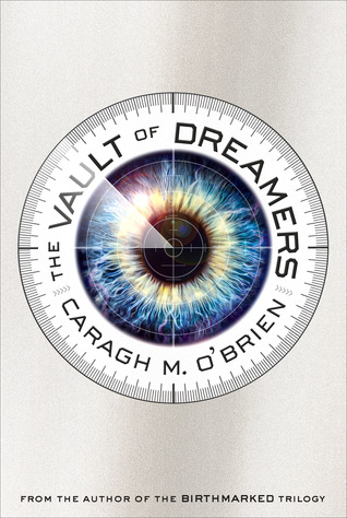 The Vault of Dreamers (2014) by Caragh M. O'Brien