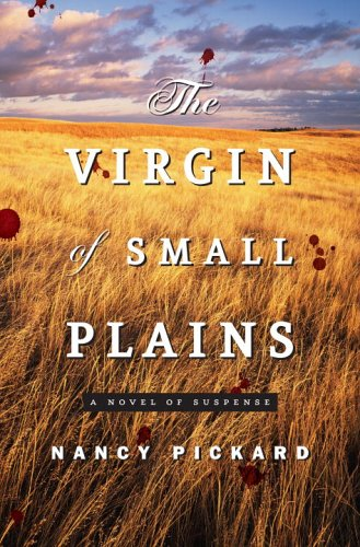 The Virgin of Small Plains (2006) by Nancy Pickard