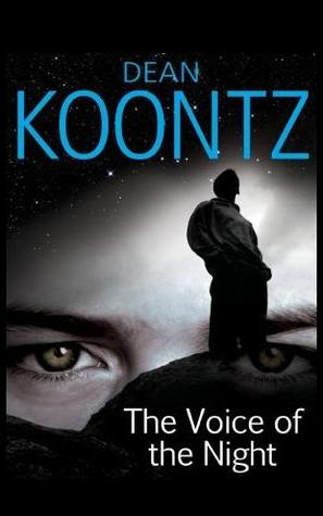 The Voice of the Night (1991) by Dean Koontz