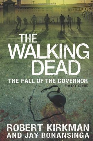 The Walking Dead: The Fall of the Governor - Part One (2013) by Robert Kirkman