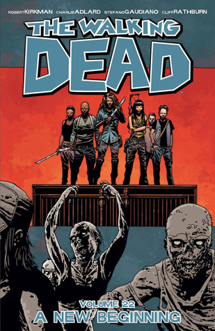 The Walking Dead, Vol. 22: A New Beginning (2014) by Robert Kirkman