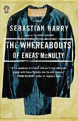 The Whereabouts of Eneas McNulty (1999) by Sebastian Barry