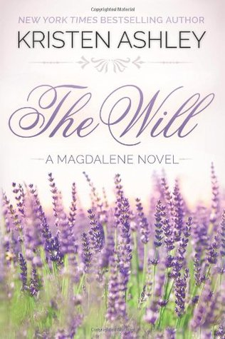 The Will (The Magdalene Series) (2014) by Kristen Ashley