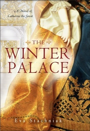 The Winter Palace: A Novel of Catherine the Great (2012)