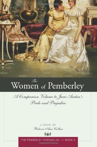 The Women of Pemberley (2008) by Rebecca Ann Collins