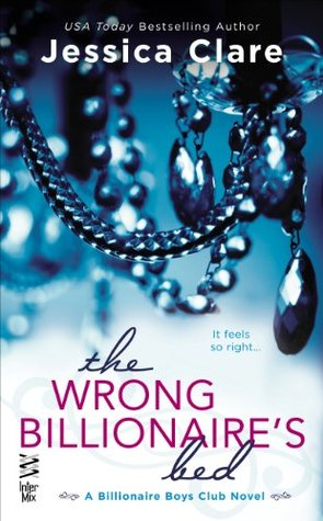 The Wrong Billionaire's Bed (2013) by Jessica Clare