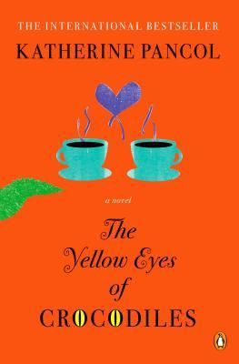 The Yellow Eyes of Crocodiles (2013) by Katherine Pancol