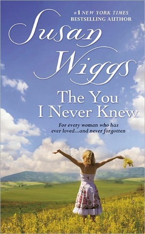 The You I Never Knew (2001) by Susan Wiggs