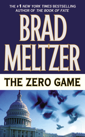 The Zero Game (2005) by Brad Meltzer